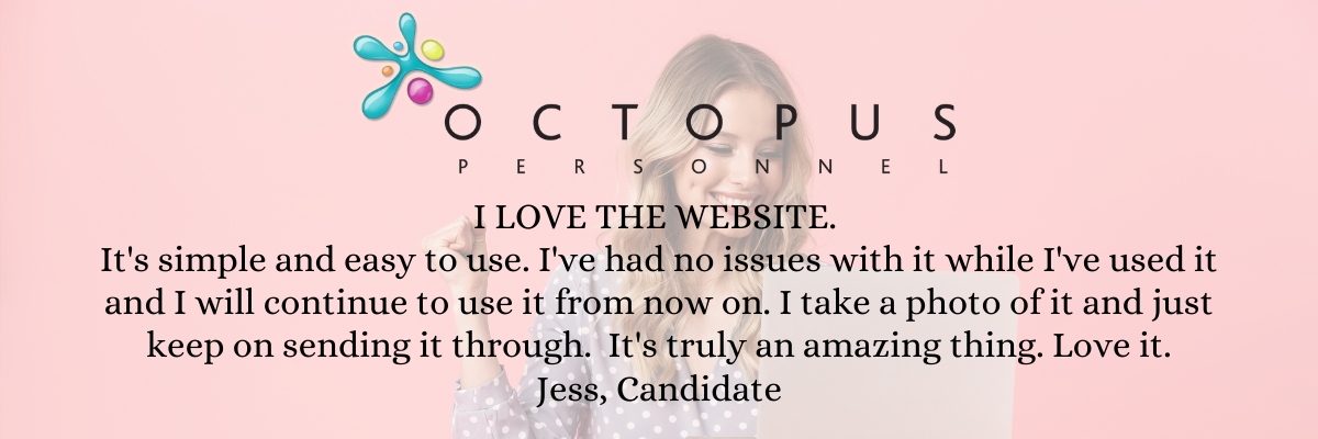 Candidate testimonial - I love the new website - Octopus Personnel