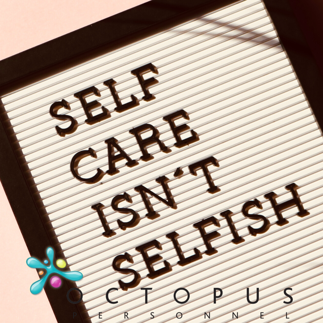 Sign saying Self Care Isn't Selfish - Mental Health Awareness at Work